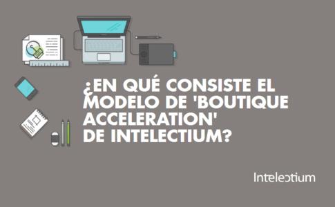 ¿En qué consiste el modelo de boutique acceleration de Intelecitum?
